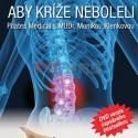 DVD - ABY KRÍŽE NEBOLELI - Pilates Medical s MUDr. Monikou Klenkovou - 74 cvikov